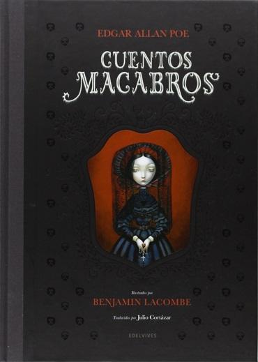 Cuentos Macabros. Edgar Allan Poe y Benjamin Lacombe. Luis Vives (Edelvives)