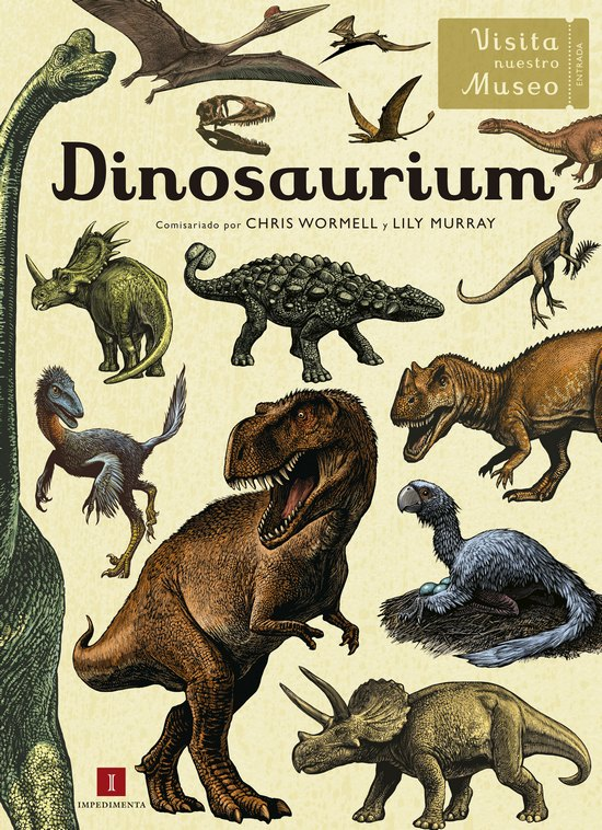 Dinosaurium. Lily Murray Chris Wormell. Impedimenta