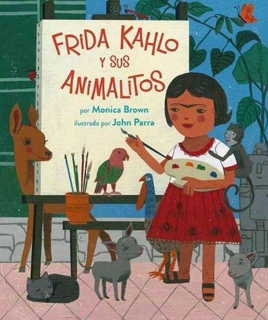 Frida Kahlo y sus animalitos. Mónica Brown John Parra. North-South Books