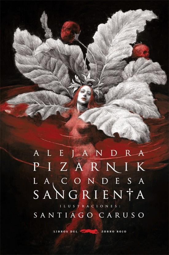 La condesa sangrienta. Alejandra Pizarnik Santiago Caruso. Libros Del Zorro Rojo