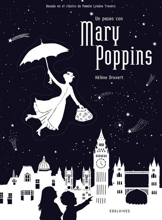 Un paseo con Mary Poppins. Hélène Druvert. Edelvives